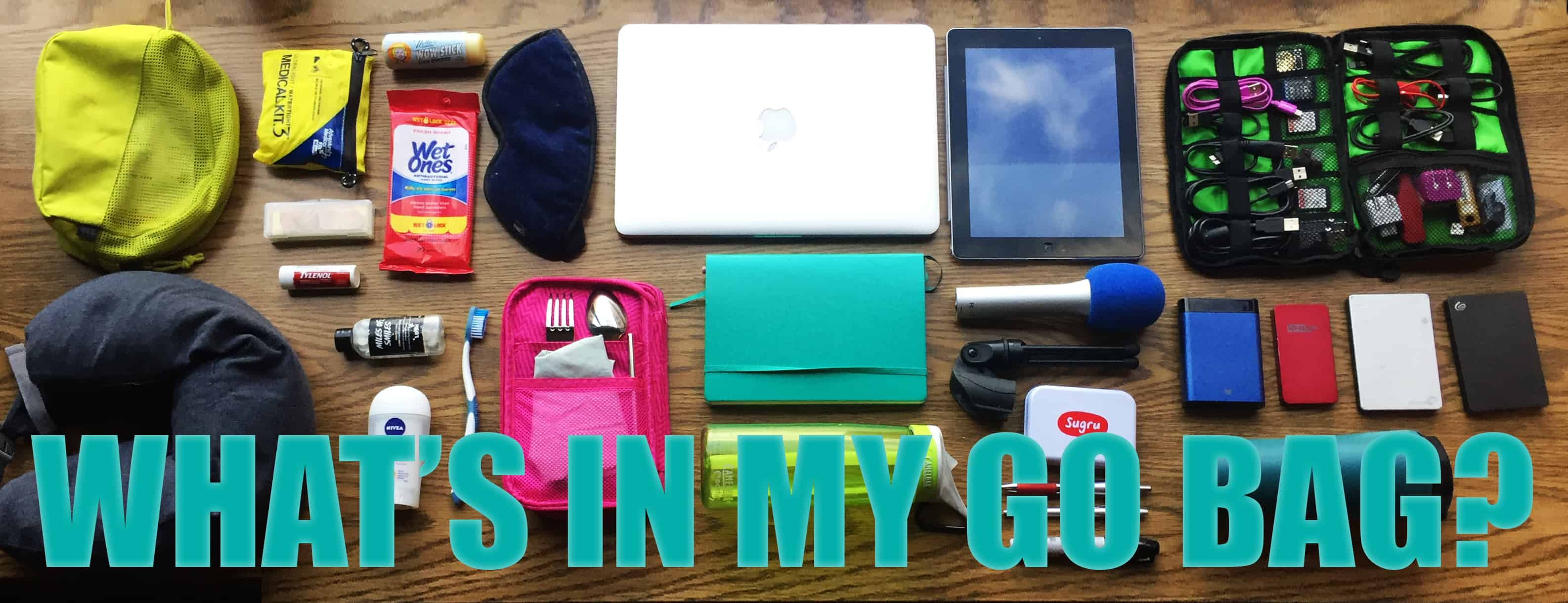What's in our Go Bags? Travel Tips and Favorite Things!